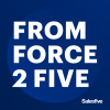 From Force 2 Five