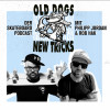 Old Dogs New Tricks Podcast