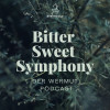 Bitter Sweet Symphony - Der Wermut Podcast presented by Steinwild Vermouth