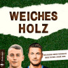 Weiches Holz