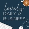 Lovely Daily Business Podcast